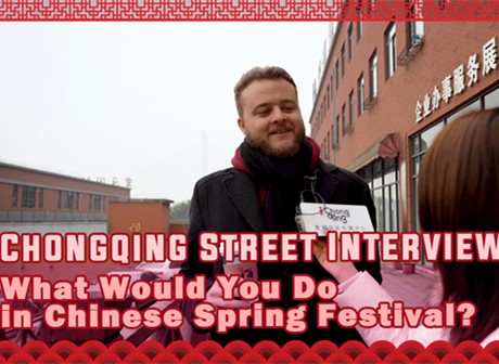 Chongqing Street Interview: What Will You Do for Chinese Spring Festival?